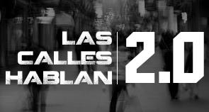 Las Calles Hablan 2.0